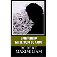 CANCIONERO Mi Refugio de Amor (Spanish Edition)
