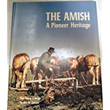 The Amish: A Pioneer Heritage: Text, Photos & Design
