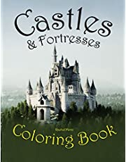 Castles & Fortresses - Coloring Book: Gothic Architecture, Fairy Tale Castles, Medieval Palaces - For Teenagers & Adults