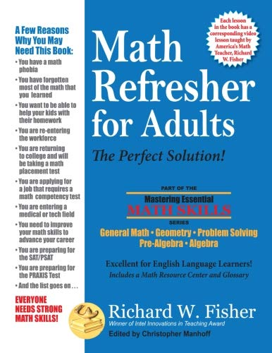 Math Practice Book - Math Refresher for Adults: The Perfect Solution (Mastering Essential Math Skills)