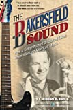 The Bakersfield Sound: How a Generation of Displaced Okies Revolutionized American Music