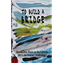 To Build A Bridge: A Collection of Poems by Mendocino County Students 2015-16