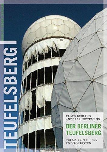 Der Berliner Teufelsberg: Trümmer, Truppen und Touristen