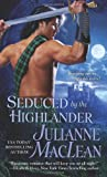 img - for Seduced by the Highlander (The Highlander Series) book / textbook / text book