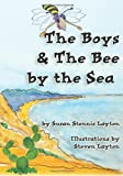 The Boys and the Bee by the Sea, Susan Layton, 1463669488