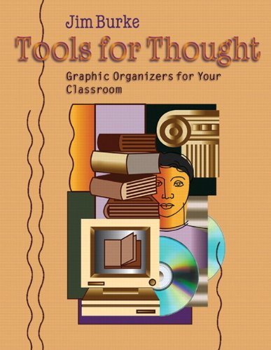 Tools for Thought: Graphic Organizers for Your Classroom