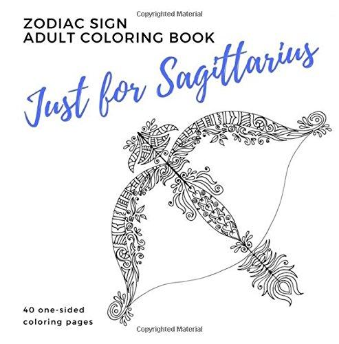 Amazon.com: Just For Sagittarius Zodiac Sign Adult Coloring Book  (9780999029367): Books, Parker Street: Books