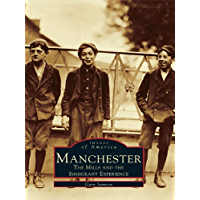 Manchester: The Mills and the Immigrant Experience (Images of America) book cover
