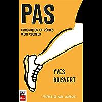 Pas: Chroniques et récits d'un coureur (French Edition)