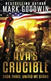 United We Stand: A Post-Apocalyptic Novel of the Coming Civil War in America (Ava's Crucible) (Volume 3) by  Mark Goodwin in stock, buy online here
