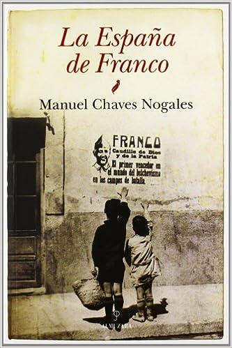 La España De Franco por Manuel Chavez Nogales
