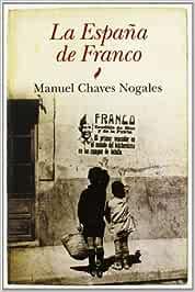 La España de Franco (Historia): Amazon.es: Chavez Nogales, Manuel: Libros