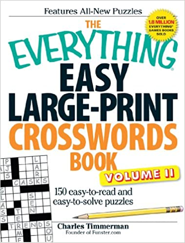 The Everything Easy Large Print Crosswords Book Volume Ii 150 Easy To Read And Easy To Solve Puzzles Timmerman Charles 0045079500198 Amazon Com Books