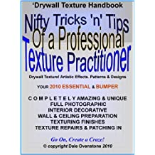 'Nifty Tricks 'n' Tips of a Professional 'Drywall' Texture Practitioner'