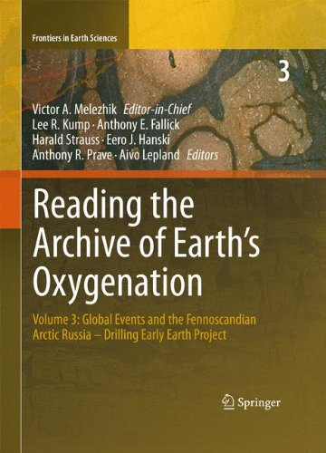 Reading the Archive of Earth's Oxygenation: Volume 3: Global Events and the Fennoscandian Arctic Russia - Drilling Early