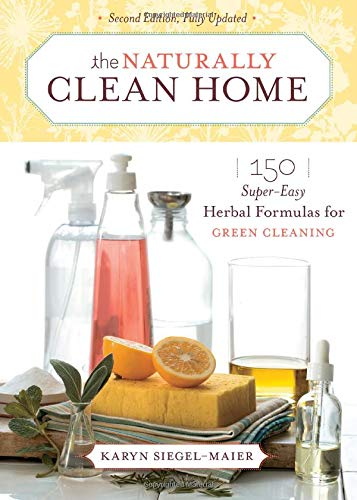 The Naturally Clean Home: 150 Super-Easy Herbal Formulas for Green Cleaning (Best Way To Clean Glass Windows)