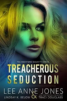 Treacherous Seduction (The Rockford Security Series Book 3) by [Jones, Lee Anne, Below, Lindsay K., Douglass, Traci]