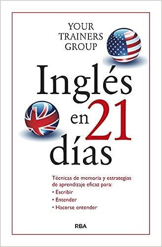 Inglés en 21 días (PRACTICA): Amazon.es: LUCA LORENZONI , GIACOMO NAVONE , MASSIMO DE DONNO , HELENA AGUILA RUZOLA: Libros