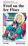 Fred on the Ice Floes, Marie-Danielle Croteau, 0887805469