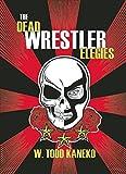 img - for The Dead Wrestler Elegies book / textbook / text book