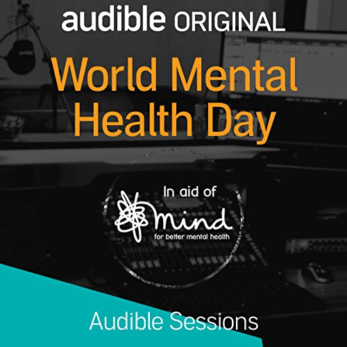 World Mental Health Day: Audible Sessions: FREE Exclusive Interview