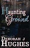 Haunting Ground (Tess Schafer-Medium) (Volume 6)