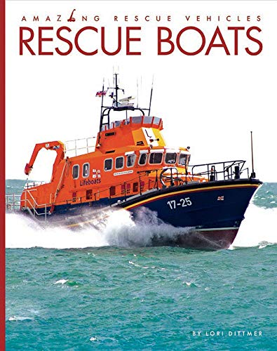 Rescue Boats (Amazing Rescue Vehicles)
