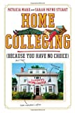 Home Colleging, Patricia Marx and Sarah Payne Stuart, 0761158901