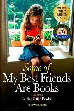 Judith Wynn Halsted: Some of My Best Friends Are Books : Guiding Gifted Readers from Preschool to High School (Paperback); 2009 Edition