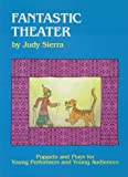 Fantastic Theater, Judy Sierra, 0824208099