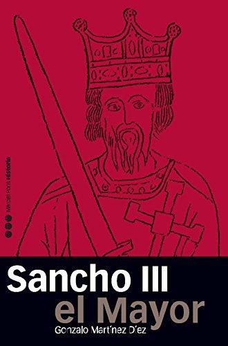 Descargar Libro Sancho Iii El Mayor: Rey De Pamplona, Rex Ibericus Gonzalo Martínez Díez