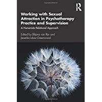 Working with Sexual Attraction in Psychotherapy Practice and Supervision: A Humanistic-Relational Approach