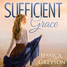 Sufficient Grace (Volume 1) Audiobook by Jessica Greyson Narrated by Lauren Holladay