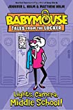 Lights, Camera, Middle School! (Babymouse Tales from the Locker)