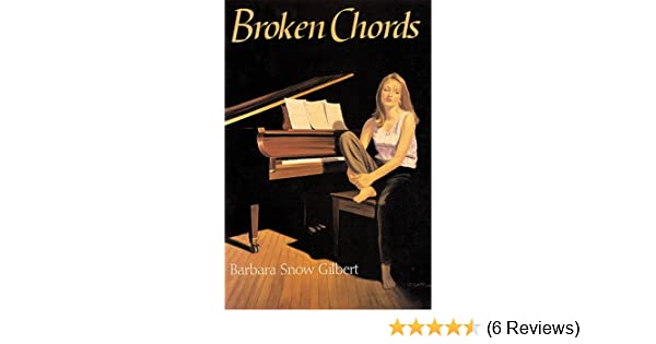 Amazon Broken Chords 9781590785348 Barbara Gilbert Books