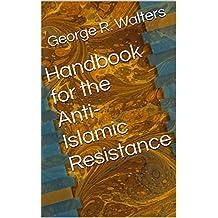 Handbook for the Anti-Islamic Resistance