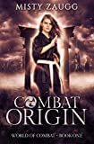Combat Origin (World of Combat Dystopia Book 1)