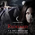 Redeemed: House of Night, Book 12 | P. C. Cast,Kristin Cast