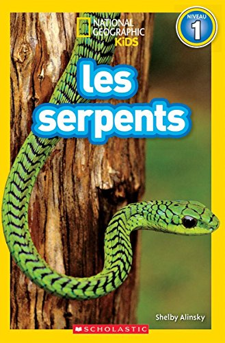 [E.b.o.o.k] National Geographic Kids: Les Serpents (Niveau 1) (French Edition) R.A.R