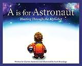 #8: A is for Astronaut: Blasting Through the Alphabet (Sleeping Bear Alphabet Books)