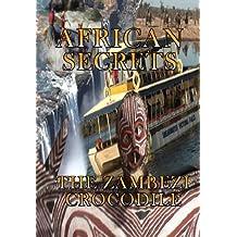 African Secrets The Zambezi Crocodile