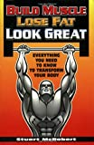 Build Muscle, Lose Fat, Look Great, Stuart McRobert, 9963916309
