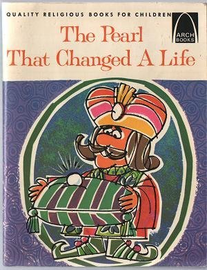 The Pearl That Changed a Life: Matthew 13:45-45 for Children (Arch Books)
