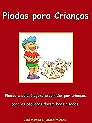 Piadas para Crianças - Piadas e charadas escolhidas por crianças para os pequenos darem boas risadas: Livro In