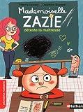 "Afficher ""Mademoiselle Zazie Mademoiselle Zazie déteste la maîtresse"""
