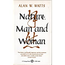 Nature, Man and Woman By Alan Watts