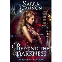 Beyond The Darkness (The Shadow Demons Saga Book 9)