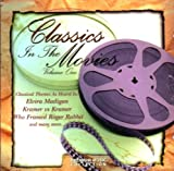 CLASSICS IN THE MOVIES / classical themes as heard in: Elvira Madigan, Kramer vs. Kramer, Who Framed Roger Rabbit, A Clockwork Orange, Fantasia, Moonstruck, Amadeus, Rome Adventure, Yes Giorgio, The Age of Innocence, Excalibur, Apocalypse Now (piano concerto no. 21 - adagio