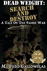 Dead Weight: Search and Destroy: A Tale of the Faerie War (Volume 3)