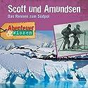 Scott und Amundsen: Das Rennen zum Südpol(Abenteuer & Wissen) Hörbuch von Maja Nielsen Gesprochen von: Dietmar Mues